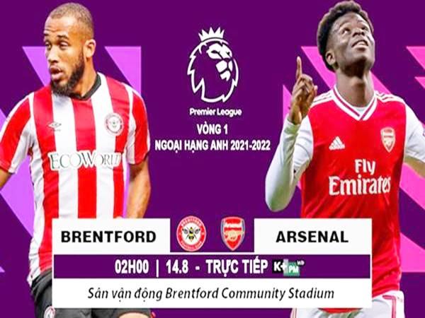 Soi kèo Brentford vs Arsenal, 02h00 ngày 14/08 Ngoại hạng Anh